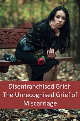 Disenfranchised Grief and Miscarriage