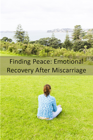 Recovering emotionally after a miscarriage