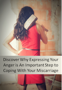 Why Expressing Anger is an Important Step to Dealing with Miscarriage